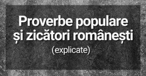 Proverbe populare și zicători românești explicate
